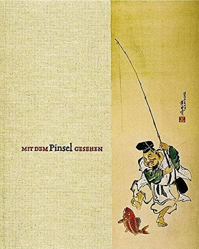 Mit dem Pinsel gesehen: japanische Zeichnung und: Nora von Achenbach