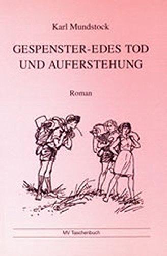 Gespenster-Edes Tod und Auferstehung: Jungenroman: n/a