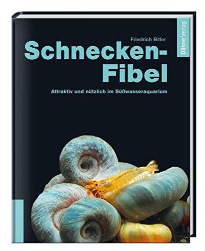 9783935175456: Schnecken-Fibel: Attraktiv und nützlich im Süßwasseraquarium