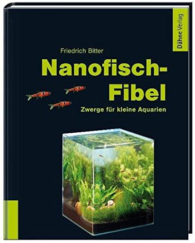9783935175630: Nanofisch-Fibel: Zwerge für kleine Aquarien