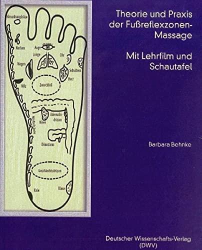 Theorie und Praxis der Fußreflexzonen-Massage, m. Videocassette u. Schautafel (Paperback): Barbara ...