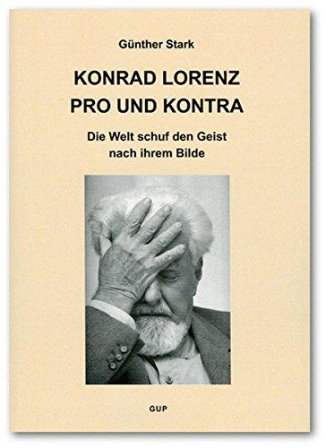 9783935176644: Konrad Lorenz pro und kontra. Die Welt schuf den Geist nach ihrem Bilde: Die Welt schuf den Geist nach ihrem Bilde