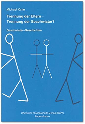 Trennung der Eltern - Trennung der Geschwister? Geschwister-Geschichten (Paperback): Michael Karle