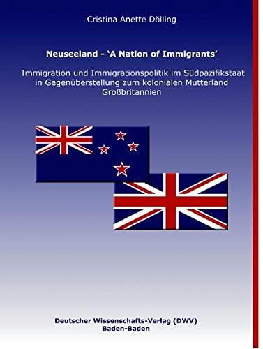 Neuseeland - ?A Nation of Immigrants?: Cristina Anette D�lling