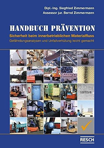 9783935197557: Handbuch Prävention - Sicherheit beim innerbetrieblichen Materialfluss: Gefährdungsanalysen und Unfallverhütung leicht gemacht