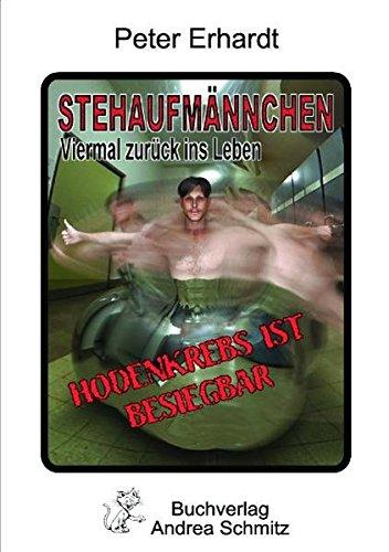Stehaufmännchen - viermal zurück ins Leben -: Erhardt, Peter