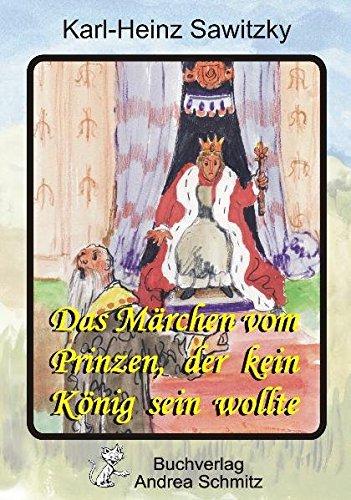 9783935202503: Das Märchen vom Prinzen, der kein König sein wollte