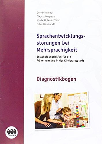 Sprachentwicklung bei Mehrsprachigkeit - mit Diagnostikbogen : Entscheidungshilfen für die Früherkennung in der Kinderarztpraxis - Doreen Asbrock