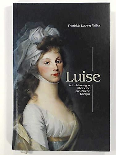 Luise (Das Buch zur Ausstellung: Königin Luise von Preußen) - Härig, Friedrich Ludwig /