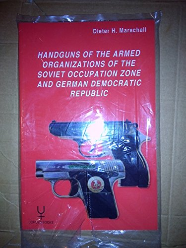 9783935210157: Handguns of the Armed Organizations of the Soviet Occupation Zone and German Democratic Republic