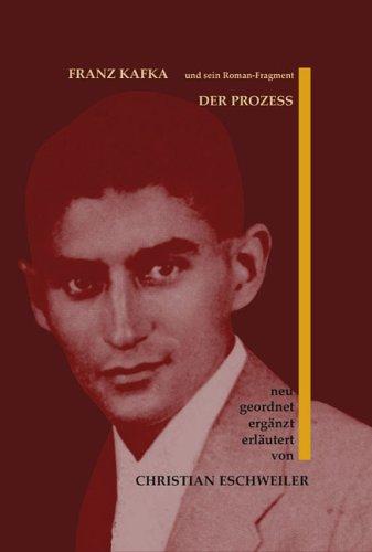 """9783935221467: Franz Kafka und sein Roman-Fragment """"Der Prozess"""": Neu geordnet, ergänzt und erläutert"""