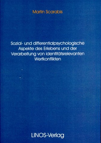 9783935222044: Sozial- und differentialpsychologische Aspekte des Erlebens und der Verarbeitung von identitätsrelevanten Wertkonflikten