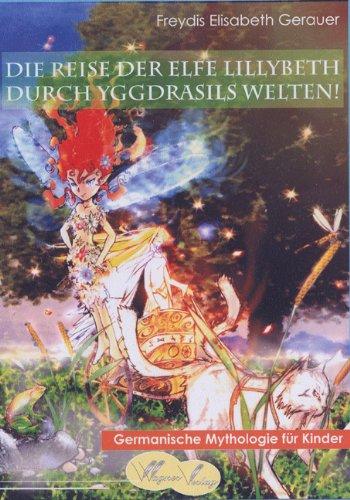 9783935232104: Die Reise der Elfe Lillybeth durch Yggdrasils Welten!