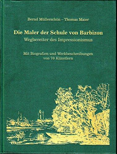 9783935252010: Die Maler Der Schule Von Barbizon - Wegbereiter Des Impressionismus : Mit Biografien Und Werkbeschreibungen Von 70 Kunstlern