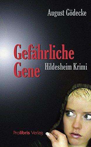 9783935263429: Gef�hrliche Gene: Hildesheim Krimi