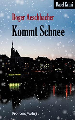 9783935263719: Kommt Schnee: Basel Krimi