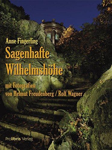 9783935263788: Sagenhafte Wilhelmshöhe: Sagen und Kunstmärchen aus dem Kasseler Bergpark