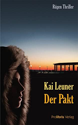 Der Pakt: Rügen Thriller: Kai Leuner