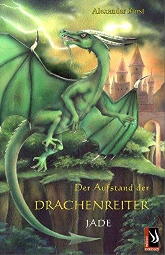 9783935265423: Der Aufstand der Drachenreiter. Jade
