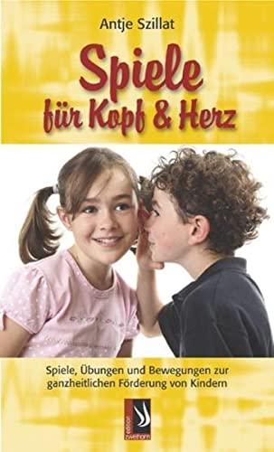 9783935265508: Spiele f�r Kopf und Herz: Spiele, �bungen und Bewegungen zur ganzheitlichen F�rderung von Kindern