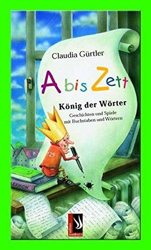 9783935265706: Abiszett - König der Wörter: Geschichten und Spiele mit Buchstaben und Wörtern