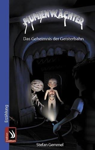 Mumienwächter: Das Geheimnis der alten Geisterbahn: Gemmel, Stefan