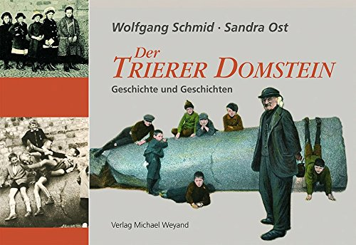 9783935281539: Der Trierer Domstein: Geschichte und Geschichten