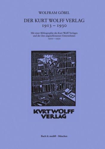 9783935284455: Der Kurt Wolff Verlag 1913-1930: Expressionismus als verlegerische Aufgabe : mit einer Bibliographie des Kurt Wolff Verlages und der ihm angeschlossenen Unternehmen 1910-1930