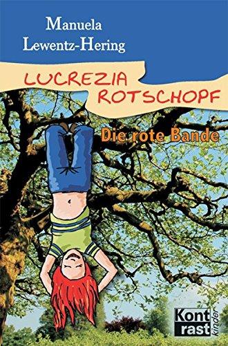 9783935286794: Lucrezia Rotschopf Die rote Bande
