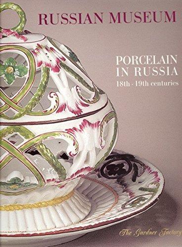 Porcelain in Russia: 18th-19th Centuries, The Gardner: Elena Ivanova