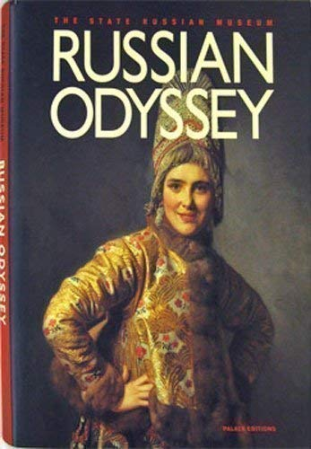 Russian Odyssey (Riches Of The State Russian Museum): Murray, Clare (Editor); Gusyev, Vladimir (...