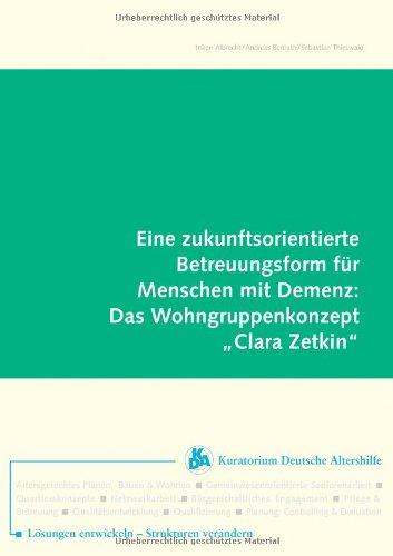9783935299947: Eine zukunftsorientierte Betreuungsform für Menschen mit Demenz: Das Wohngruppenkonzept: Eine Betrachtung aus konzeptioneller, ... Sicht in den Jahren 2002 bis 2003