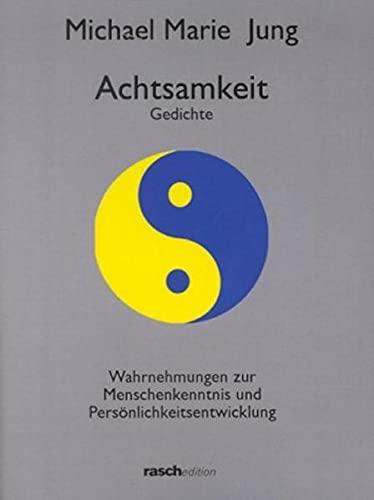 9783935326230: Achtsamkeit. Gedichte; Wahrnehmungen zur Menschenkenntnis und Persönlichkeitsentwicklung