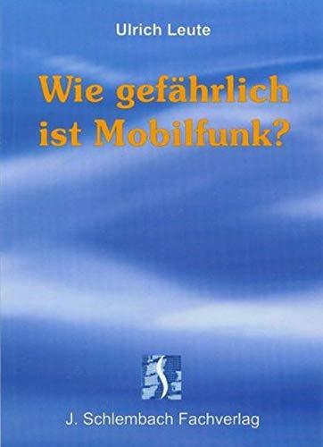 Wie gefährlich ist Mobilfunk: Ulrich Leute