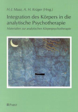 9783935357470: Integration des K�rpers in die analytische Psychotherapie - Materialien zur analytischen K�rperpsychotherapie (Livre en allemand)