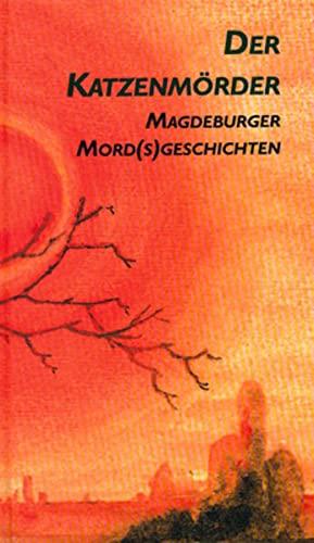 9783935358071: Der Katzenmörder: Magdeburger Mord(s)Geschichten