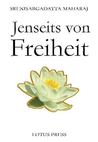 9783935367493: Jenseits von Freiheit: Gespräche mit Sri Nisargadatta Maharaj (German Edition)