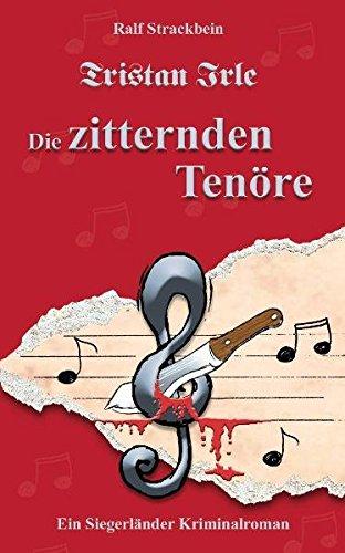 9783935378116: Tristan Irle - Die zitternden Tenöre (Livre en allemand)