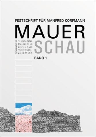 Mauerschau: Festschrift Für Manfred Korfmann 2 Volumes: Aslan, Rüstem, Blum, Stephan W, Kastl,...