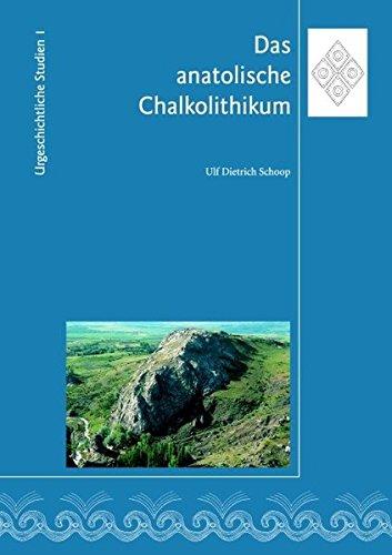 9783935383387: Das anatolische Chalkolithikum. Eine chronologische Untersuchung zur vorbronzezeitlichen Kultursequenz im nördlichen Zentralanatolien und den angrenzenden Gebieten