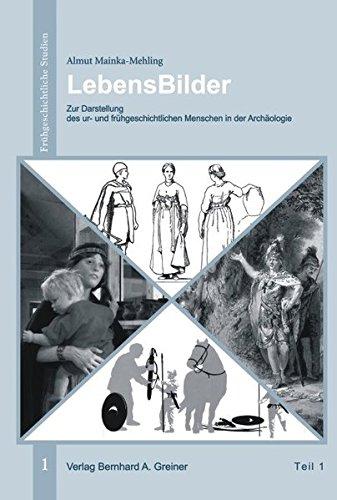 9783935383790: LebensBilder: Zur Darstellung des ur- und frühgeschichtlichen Menschen in der...