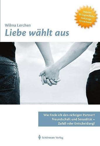 Liebe w?hlt aus: Wie finde ich den: Wilma Lerchen