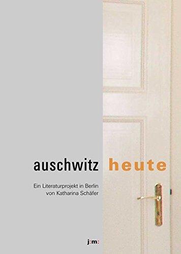 9783935401012: auschwitz : heute: Ein Literaturprojekt in Berlin