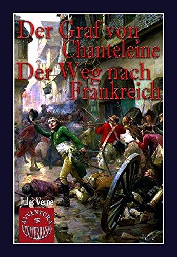 9783935410182: Der Graf von Chanteleine; Der Weg nach Frankreich.: 2 Romane in einem Band