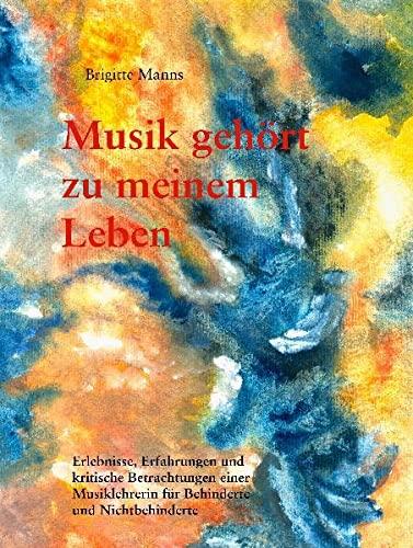 9783935421669: Musik gehört zu meinem Leben
