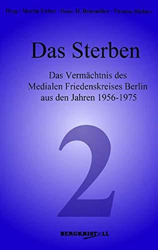 9783935422024: Das Sterben: Das Vermächtnis des Medialen Friedenskreises Berlin aus den Jahren 1956 - 1975
