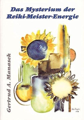 Das Mysterium der Reiki-Meister-Energie: Manasek, Gertrud A.