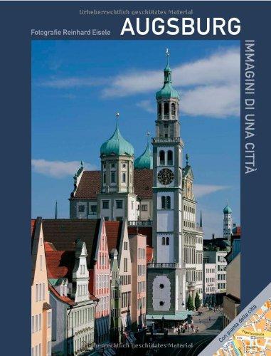 9783935438094: Augsburg - Immagini di una città: Natura, Storia, Fugger, Quartiere, Museo, Mozart, Puppenkiste (teatro delle marionette), Brecht, Architettura