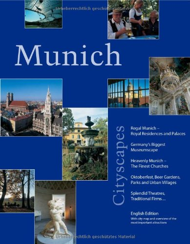 Munich Cityscapes: Regal Munich, Royal Residences and Palaces; Germany's Biggest Museumscape; ...