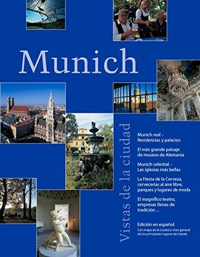 9783935438452: Munich Vistas de la ciudad: Munich real, Residencias y palacios. El más grande paisaje de museos de Alemania. Munich celestial, La siglesias más ... teatro, empresas Ilenas de tradición